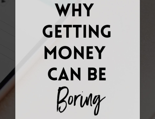 Money is Sexy, But Getting it Can Be Quite Boring